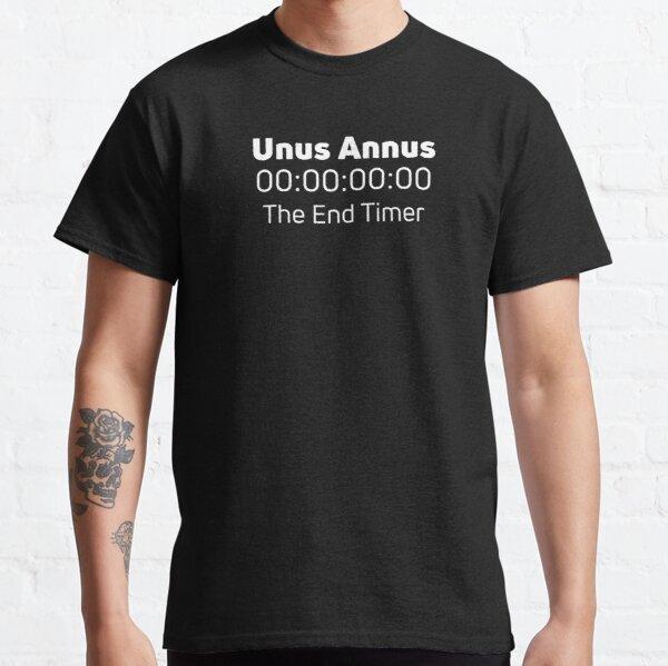 Unus Annus Your time is over! Classic T-Shirt RB0906 product Offical Unus Annus Merch