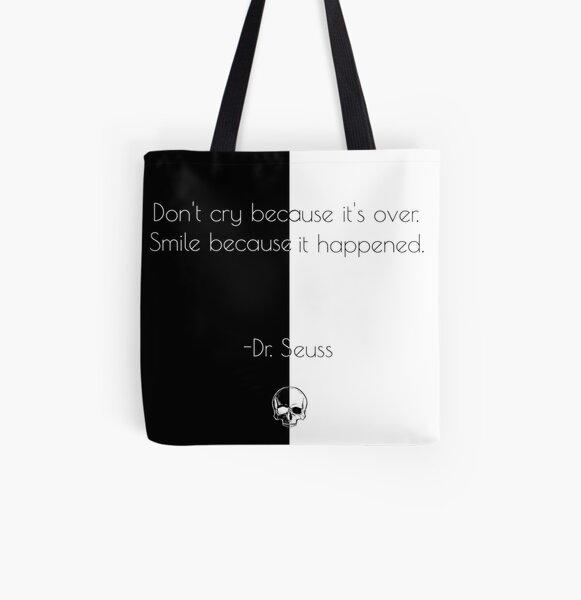 Unus Annus - Unus Annus Hourglass   Dr.seuss QUOTE   unus annus QUOTE   Don't cry because it's over, smile because it happened  All Over Print Tote Bag RB0906 product Offical Unus Annus Merch
